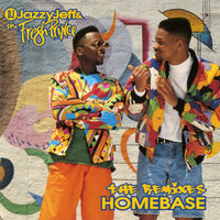 Homebase: The Remixes — DJ Jazzy Jeff & The Fresh Prince