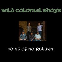 Point of No Return — Wild Colonial Bhoys