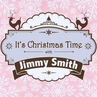 It's Christmas Time with Jimmy Smith — Jimmy Smith