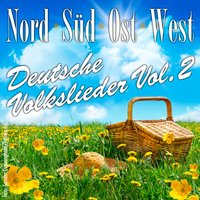 Nord, Süd, Ost, West - Deutsche Volkslieder Vol. 2 — сборник