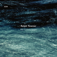 My Foolish Heart — Ralph Towner