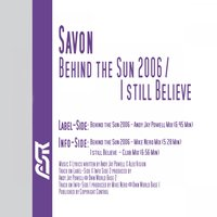 Behind the Sun 2006 / I Still Believe — Savon