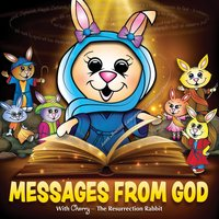 Messages from God — Cherry, The Resurrection Rabbit