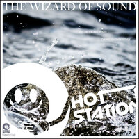 The Wizard Of Sound — Hot Station