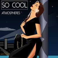 So Cool - Atmospheres — сборник
