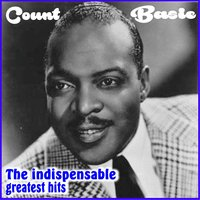 Count Basie - The Indispensable Greatest Hits — Count Basie