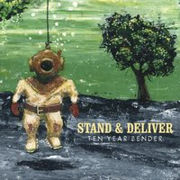 Ten Year Bender — Stand & Deliver