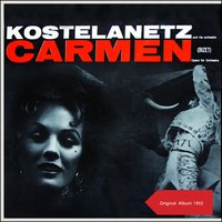 Carmen (Opera For Orchestra) — Жорж Бизе, Andre Kostelanetz & His Orchestra