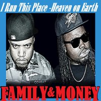 I Run this Place — Family & Money