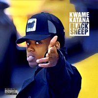 Black Sheep — Kwame Katana