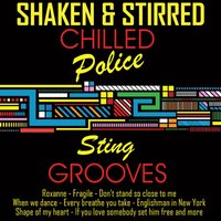 Chilled Sting & The Police Grooves — Shaken & Stirred