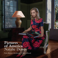 Pictures of America — Natalie Dessay, Claire Gibault, The Paris Mozart Orchestra