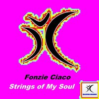 Strings of My Soul — Fonzie Ciaco
