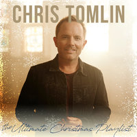 The Ultimate Christmas Playlist — Chris Tomlin