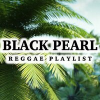 Black Pearl Reggae Playlist — сборник