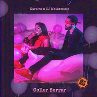 Coller serrer — Karolyn, DJ Mathematic
