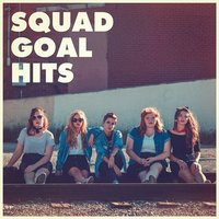 Squad Goal Hits — #1 Hits Now, Ultimate Dance Hits, Todays Hits