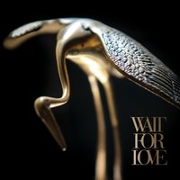 Wait For Love — Pianos Become The Teeth