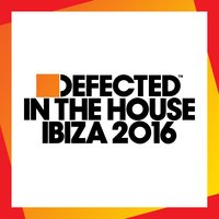 Defected In The House Ibiza 2016 — сборник