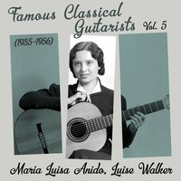 Famous Classical Guitarists, Vol. 5 (1935 - 1956) — Maria Luisa Anido, Luise Walker