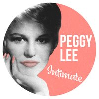 Peggy Lee, Intimate — Peggy Lee, Irving Berlin