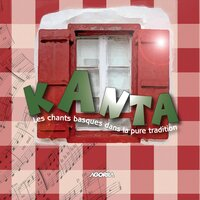 Les chants basques dans la pure tradition — KANTA