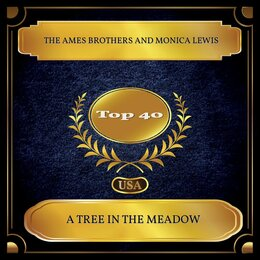 A Tree in the Meadow — The Ames Brothers, Monica Lewis
