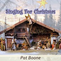 Singing For Christmas — Pat Boone
