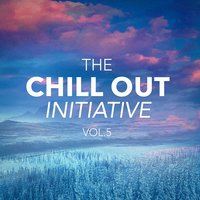 The Chill Out Music Initiative, Vol. 5 (Today's Hits In a Chill Out Style) — Cafe Chillout de Ibiza, Chill Out, Chill Out 2016, Chill Out, Cafe Chillout de Ibiza, Chill Out 2016