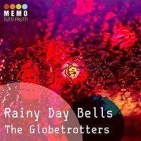 Rainy Day Bells — The Globetrotters