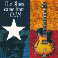 The Blues Came From Texas — сборник