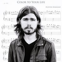 Color to Your Life — Hunter Mariano