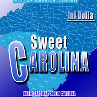 Sweet Carolina — Inf Dolla