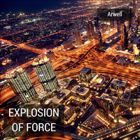Explosion of Force — Arwell