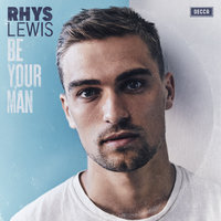 Be Your Man — Rhys Lewis