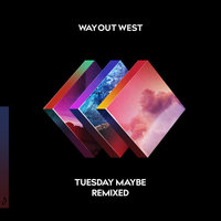 Tuesday Maybe — Way Out West