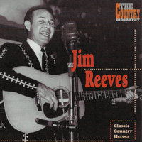 The Country Biography — Jim Reeves