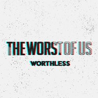 Worthless — The Worst of Us, Liam Geary