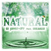 Natural — Breaker, DJ Kryst-Off