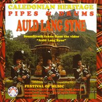 Auld Lang Syne — Caledonian Heritage Pipes & Drums