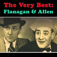 The Very Best: Flanagan & Allen — Flanagan, Allën