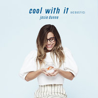 Cool With It — Josie Dunne