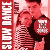 Slow Dance Party - Movie Love Songs — Love Pearls Unlimited