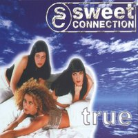 True — SWEET CONNECTION