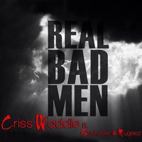 Real Bad Men — Sarkodie, Mugeez, Criss Waddle
