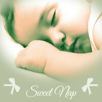 Sweet Nap – Lullabies for Kids, Sweet Baby Sleep, Peaceful Night, Relaxation Songs to Bed — Bedtime baby