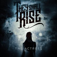 The Actress — They Shall Rise