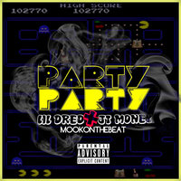 Party Party — Lil Dred, JT Money