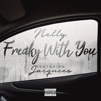 Freaky with You — Nelly