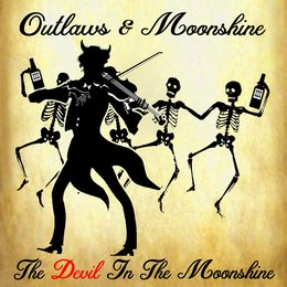 Devil in the Moonshine — Outlaws and Moonshine